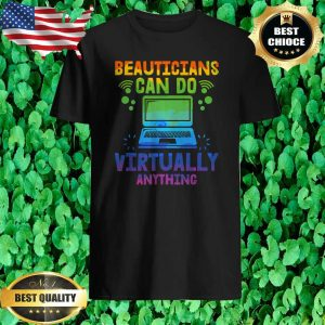 Beauticans Can Do Virtually Anything T-Shirt